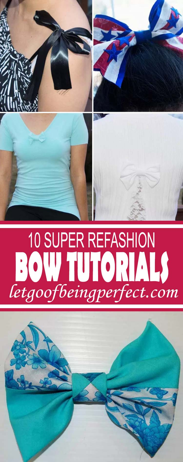 10 Super Bow Refashion Tutorials - 10 super step-by-step DIY sewing tutorials with clear photographs and instructions. Upcycle some old t-shirts, sweaters, and other fabrics to make these cute bow outfits for yourself or your home. A great, low-cost way to change up your wardrobe or home accessories. Remake, redo, reuse, and recycle to help save money and save the planet. Explore the web site for more refashioning tutorials, dozens of cute refashionista and fashion ideas. http://letgoofbeingperfect.com/