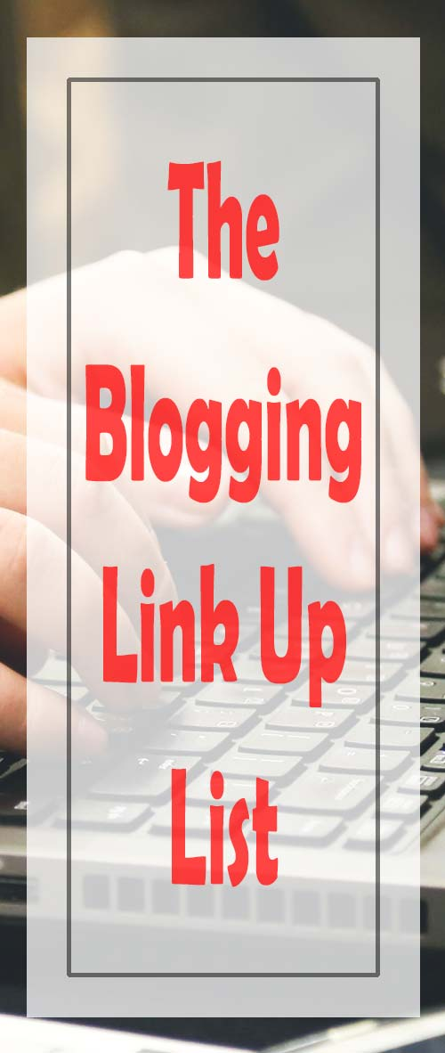 The blogging link up list, an updated list of all the link up parties that I participate in for my web site. #website #blogging #seo #traffic