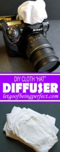 DIY Cloth Hat Diffuser - This simple photography tutorial will teach you how to make a simple cloth diffuser to put over your dSLR flash. Learn tips for your blog photography. Photoshop, Lightroom, and Elements ideas to modify and fix up your pictures and images. Explore the web site for more step-by-step tutorials, especially upcycling and refashioning how-tos. Also check out my blogging & photograph tips! http://letgoofbeingperfect.com/