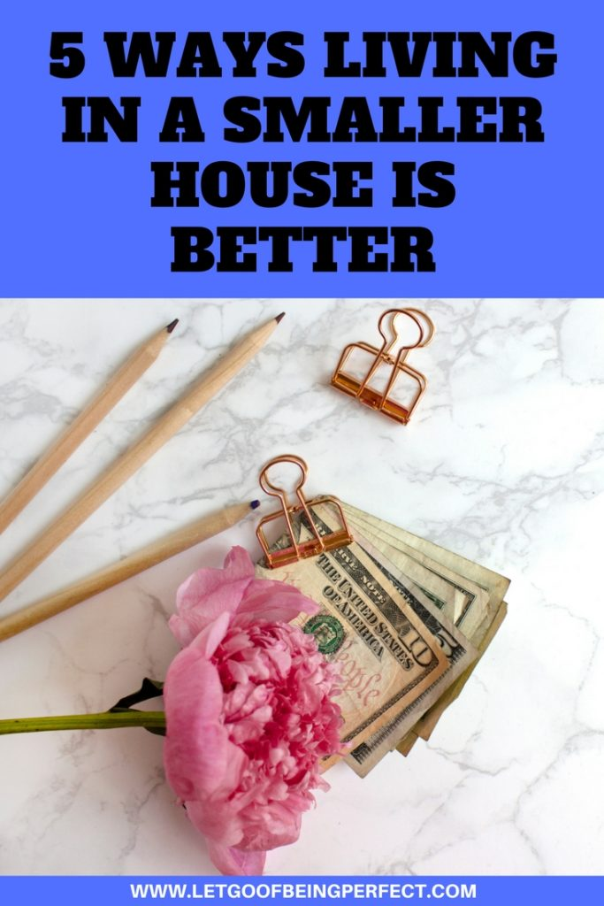 5 reasons why living in a smaller house is better. #frugal #cheap Saving Money.