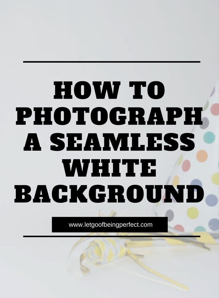 How to Photograph a Seamless White Background - Use this simple photography tip to take a white photo background in natural light. A DIY white background for product & blog photography. Photoshop, Lightroom, and Elements ideas to modify and fix up your pictures and images. Explore the web site for more step-by-step tutorials, especially upcycling and refashioning how-tos. Also check out my blogging & photograph tips! http://letgoofbeingperfect.com/